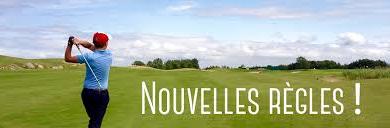 Nouvelles règles de golf applicables au 1er janvier 2019